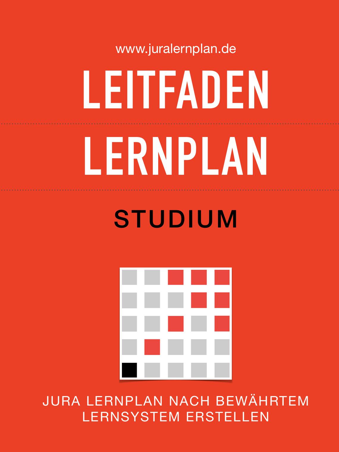 Jura Lernplan Leitfaden Studium - Bewährtes Lernsystem