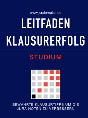 Leitfaden Klausurerfolg Studium - JURALERNPLAN Jura Lernplan Studium Examen